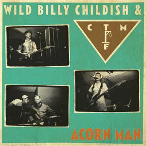 WILD BILLY CHILDISH & CTMF / ACORN MAN