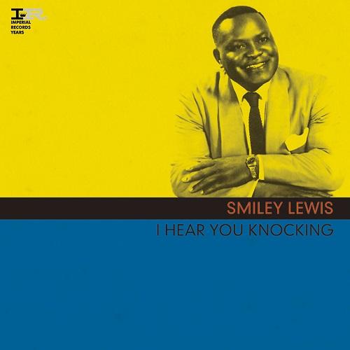 SMILEY LEWIS / スマイリー・ルイス / I HEAR YOU KNOCKING / アイ・ヒア・ユー・ノッキング