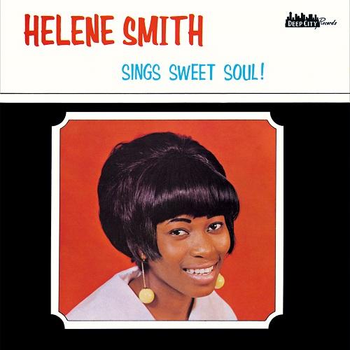 HELENE SMITH / ヘレン・スミス / SINGS SWEET SOUL! / シングス・スウィート・ソウル! (紙ジャケ)