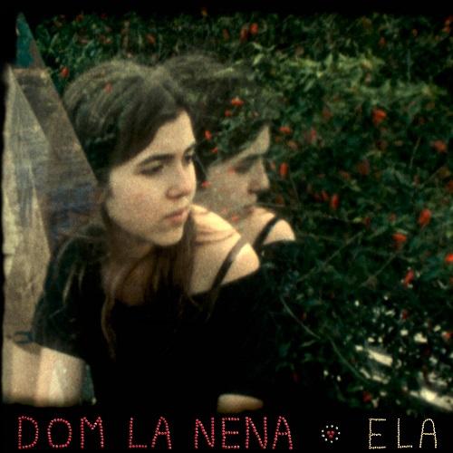 DOM LA NENA  / ドム・ラ・ネーナ / ELA / 彼女