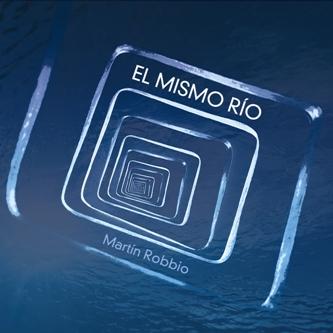 MARTIN ROBBIO  / マルティン・ロビオ / El MISMO RIO