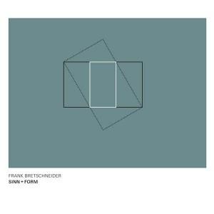 FRANK BRETSCHNEIDER / SINN + FORM