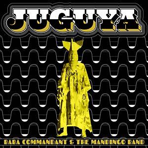 BABA COMMANDANT AND THE MANDINGO BAND / ババ・コマンダン・アンド・ザ・マンディンゴ・バンド / JUGUYA