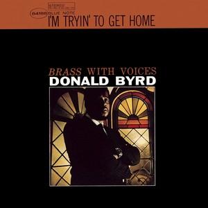 DONALD BYRD / ドナルド・バード / アイム・トライン・トゥ・ゲット・ホーム(SHM-CD)