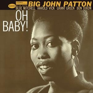 JOHN PATTON (BIG JOHN PATTON) / ジョン・パットン (ビッグ・ジョン・パットン) / オー!ベイビー!(SHM-CD)