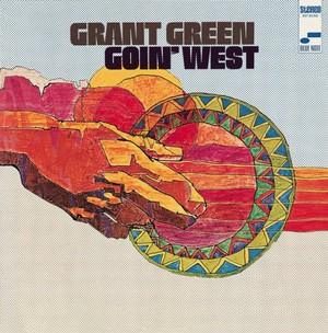 GRANT GREEN / グラント・グリーン / ゴーイン・ウェスト(SHM-CD)