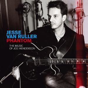 JESSE VAN RULLER / ジェシ・ヴァン・ルーラー / ファントム(ザ・ミュージック・オブ・ジョー・ヘンダーソン)
