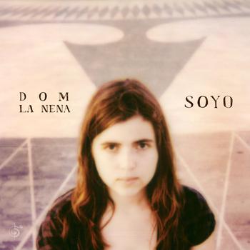 DOM LA NENA  / ドム・ラ・ネーナ / SOYO