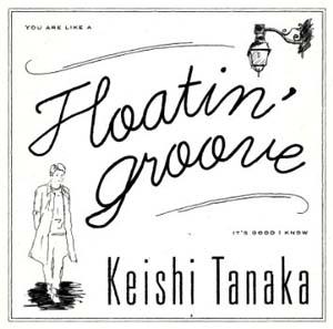 KEISHI TANAKA / Floatin Groove