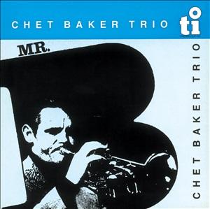 CHET BAKER / チェット・ベイカー / MR.B / ミスター・B