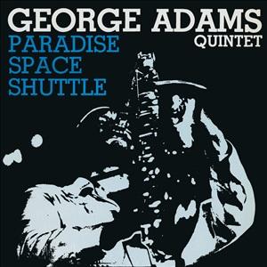 GEORGE ADAMS / ジョージ・アダムス / Paradise Space Shuttle / パラダイス・スペース・シャトル