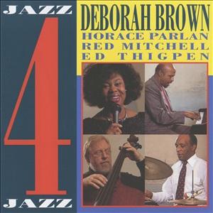 DEBORAH BROWN / デボラ・ブラウン / Jazz 4 Jazz  / ジャズ・フォー・ジャズ
