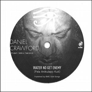 """DANIEL CRAWFORD / ダニエル・クロフォード / Water No Get Enemy/Trouble Feat. Amp Fiddler & Monet / ウォーター・ノー・ゲット・エナミー/トラブル・フィーチャリング・アンプ・フィドラー・アンド・モネット(7"""")"""