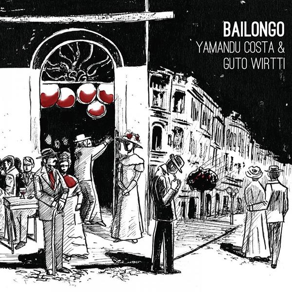 YAMANDU COSTA & GUTO WIRTTI / ヤマンドゥ・コスタ&グート・ヴィルッティ / BAILONGO