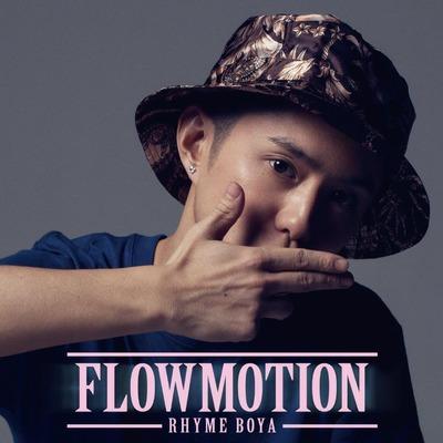 RHYME BOYA / ライムボーヤ / FLOWMOTION