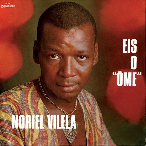 NORIEL VILELA / ノリエル・ヴィレーラ / EIS O OME