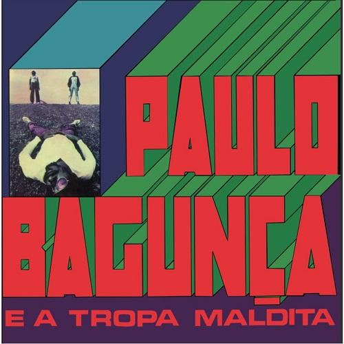 PAULO BAGUNCA / パウロ・バグンサ / PAULO BAGUNCA E A TROPA MALDITA