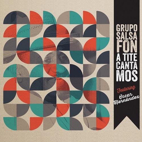 GRUPO SALSAFON / グルーポ・サルサフォン / A TITE CANTAMOS