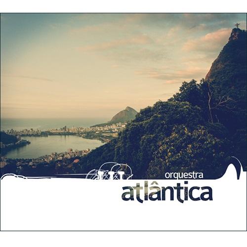 ORQUESTRA ATLANTICA / オルケストラ・アトランチカ / ORQUESTRA ATLANTICA