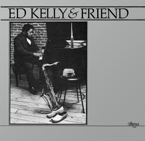 ED KELLY & PHAROAH SANDERS / エド・ケリー&ファラオ・サンダース / Ed Kelly And Friends / エド・ケリー・アンド・フレンズ