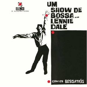 LENNIE DALE / レニー・デイル / UM SHOW DE BOSSA...
