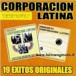 CORPORACION LATINA / コルポラシオン・ラティーナ / DESENGANO - 19 EXITOS ORIGINALES
