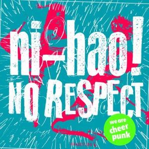 ニーハオ! / NO RESPECT