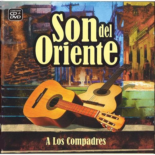SON DEL ORIENTE / ソン・デル・オリエンテ / SON DEL ORIENTE - HOMENAJE A LOS COMPADRES