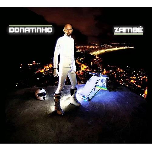 DONATINHO / ドナチーニョ / ZAMBE