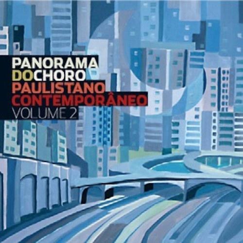 PANORAMA DO CHORO PAULISTANO CONTEMPORANEO / パノラマ・ド・ショーロ / PANORAMA DO CHORO PAULISTANO CONTEMPORANEO VOLUME 2