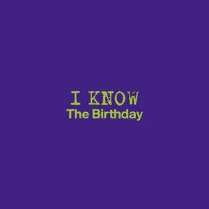 The Birthday / ザ・バースデイ / I KNOW(初回)