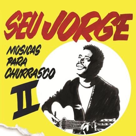 SEU JORGE / セウ・ジョルジ / MUSICAS PARA CHURRASCO II