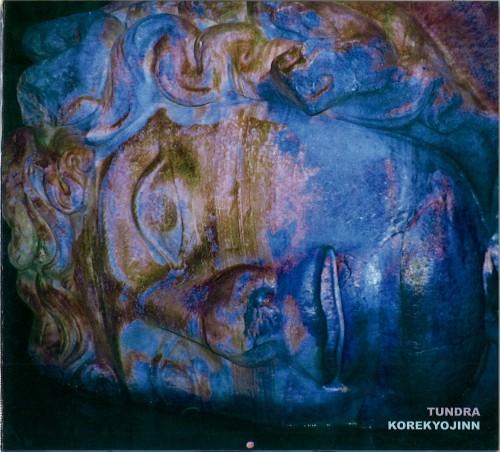 KOREKYOJIN / 是巨人 / TUNDRA ( ツンドラ ) - リマスター
