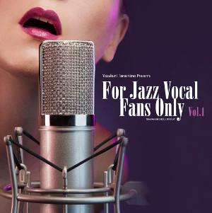 V.A.(寺島靖国) / For Jazz Vocal Fans Only Vol.1 / フォー・ジャズ・ヴォーカル・ファンズ・オンリー Vol.1