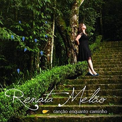 RENATA MELAO / ヘナータ・メラォン / CANCAO ENQUANTO CAMINHO