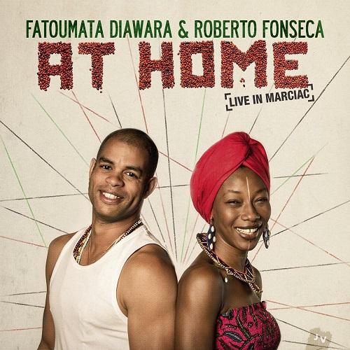 FATOUMATA DIAWARA & ROBERTO FONSECA / ファトゥマタ・ジャワラ&ロベルト・フオンセカ / AT HOME - LIVE IN MARCIAC
