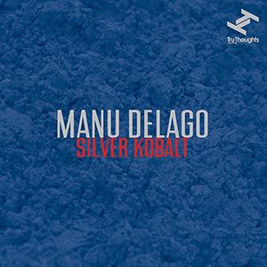 MANU DELAGO / マヌ・デラーゴ / SILVER KOBALT