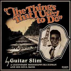 GUITAR SLIM / ギター・スリム / THINGS THAT I USED TO DO / ザ・シングス・ザット・アイ・ユースト・トゥ・ドゥ (紙ジャケ)