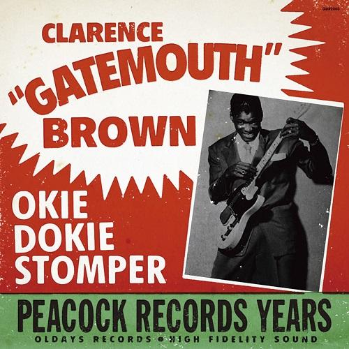 CLARENCE GATEMOUTH BROWN / クラレンス・ゲイトマウス・ブラウン / OKIE DOKIE STOMPER - PEACOCK RECORDS YEARS / オーキー・ドーキー・ストムパー、ピーコック・レコーズ・イヤーズ (紙ジャケ)