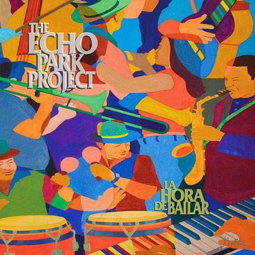 THE ECHO PARK PROJECT / エコー・パーク・プロジェクト / LA HORA DE BAILAR