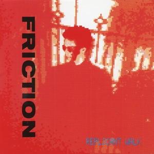 FRICTION / フリクション / REPLICANT WALK