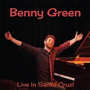 BENNY GREEN / ベニー・グリーン / Live in Santa Cruz