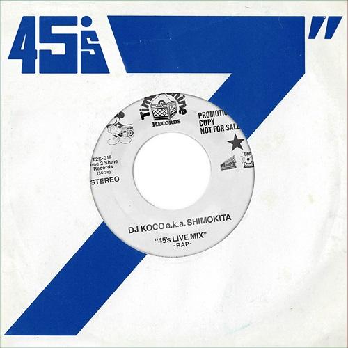 DJ KOCO aka SHIMOKITA / DJココ / 45's LIVE MIX -RAP-