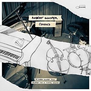ROBERT GLASPER / ロバート・グラスパー / COVERED / カヴァード