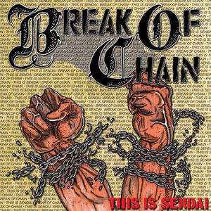 BREAK OF CHAIN / ブレイクオブチェイン / THIS IS SENDAI