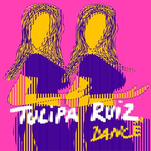 TULIPA RUIZ / トゥリッパ・ルイズ / DANCE