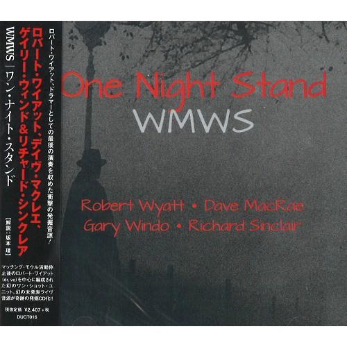 WMWS / WMWS( ロバート・ワイアット、デイヴ・マクレエ、ゲイリー・ウィンド & リチャード・シンクレア ) / ワン・ナイト・スタンド