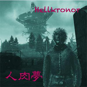 Hellkronor / 人肉夢