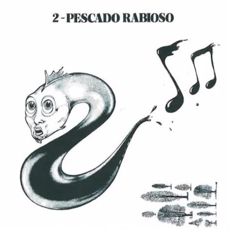 PESCADO RABIOSO / ペスカード・ラビオーソ / PESCADO 2