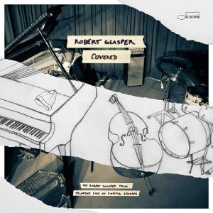 ROBERT GLASPER / ロバート・グラスパー / Covered (The Robert Glasper Trio Recorded Live At Capitol Studio)(CD)